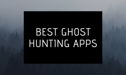 Best Ghost Hunting Apps [2019] (For Android and iPhone)
