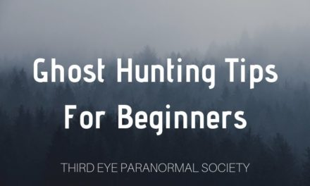 Ghost Hunting Tips For Beginners